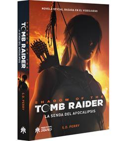 SHADOW OF THE TOMB RAIDER. LA SENDA DEL APOCALIPSI